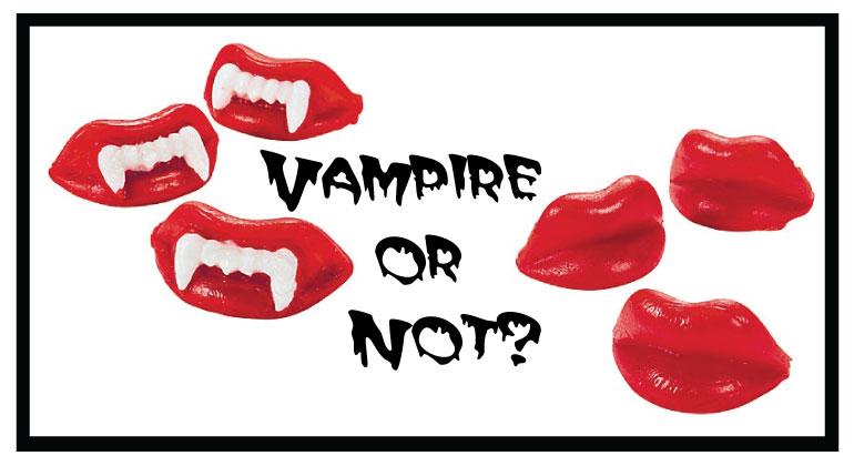 Vampire or Not