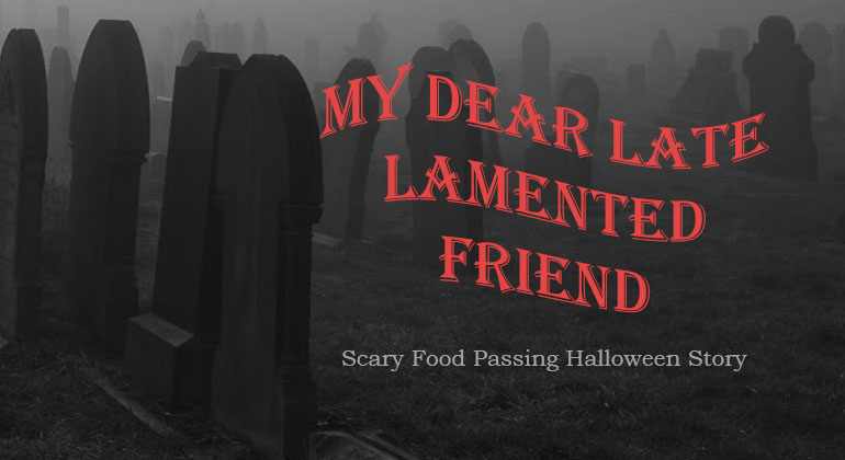 halloween food passing stories for kids my dear late lamented friend