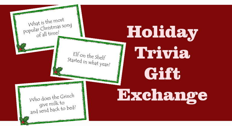 Holiday trivia gift exchange game Good gifts for gift exchange