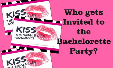 Who Gets Invited to the Bachelorette Party