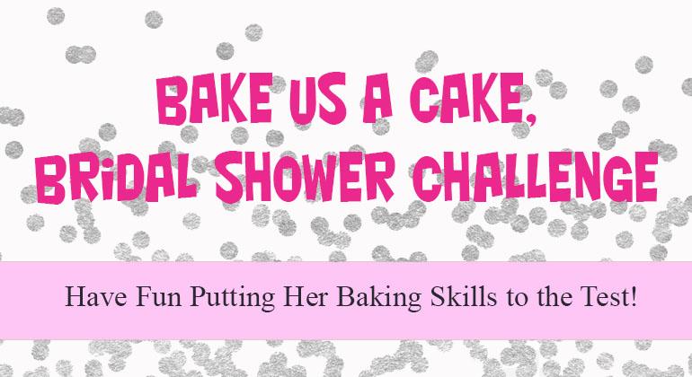 Bake Us a Cake Bridal Shower Challenge