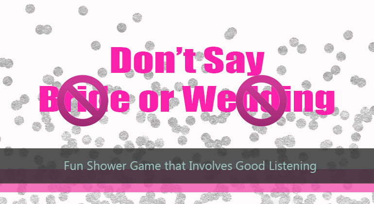 dont say bride or wedding game