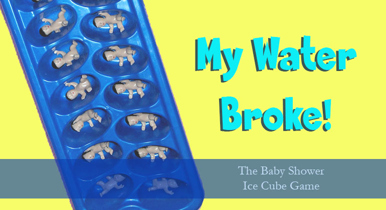 My Water Broke Game for Baby Showers