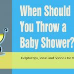 When Should You Throw a Baby Shower