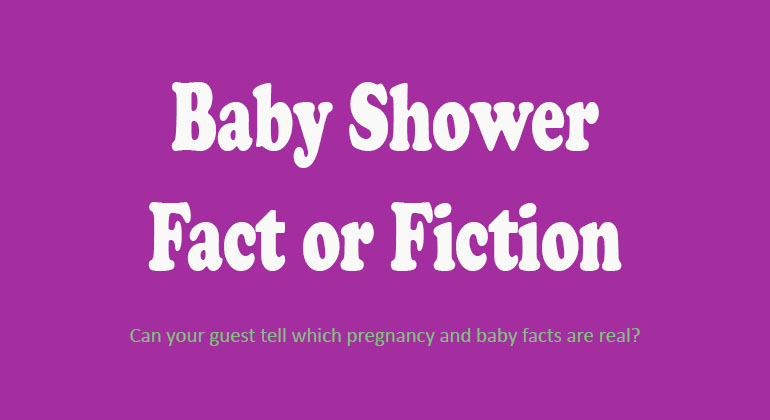 Baby Shower Fact or Fiction