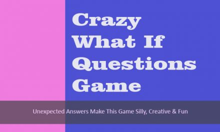 Crazy What If Questions Game