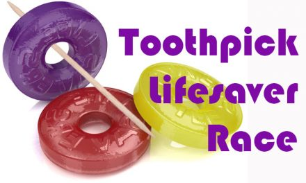 Toothpick Lifesaver Race