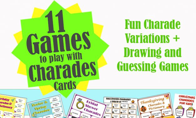 11 Charades and Games Using Charade Cards Games