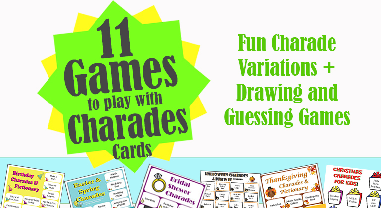 13 Charades and Games Using Charade Cards Games