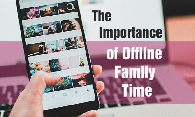 Importance of Offline Family Time