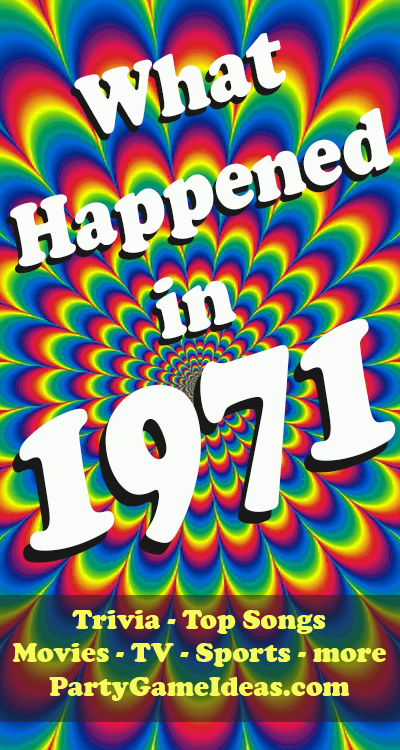 1971 Movies Top Songs Triva - What Happened in 1971