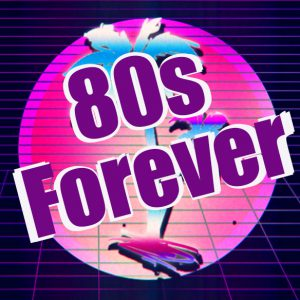 80s Forever 80s Music Playlist