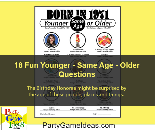 1971 Younger or Older Birthday Party Game Printable Silly Fun Game